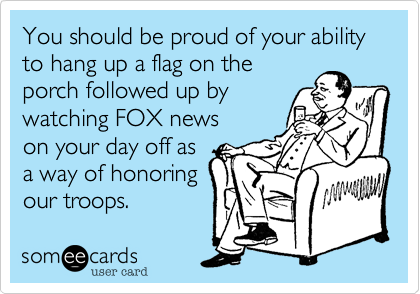 You should be proud of your ability to hang up a flag on the