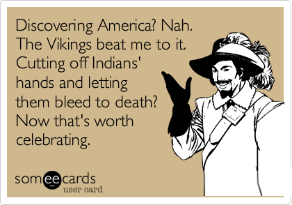 Discovering America? Nah.