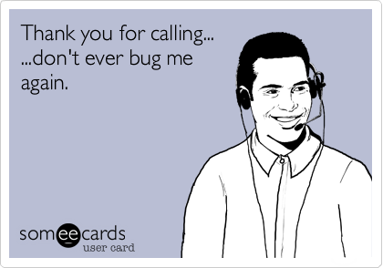 Thank you for calling... 