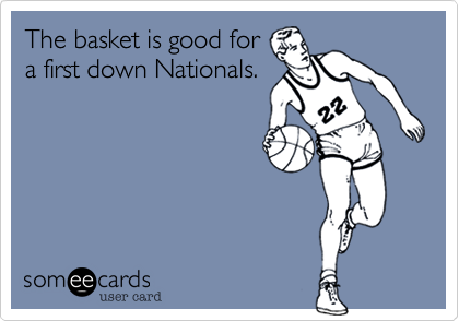 The basket is good fora first down Nationals.