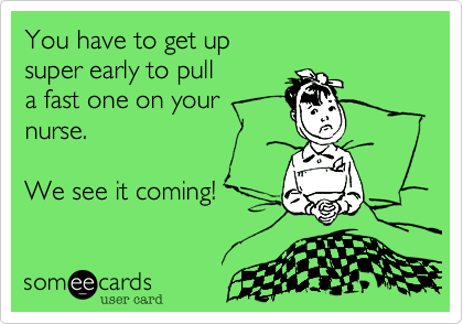 You have to get up