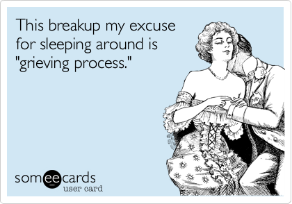 This breakup my excuse
