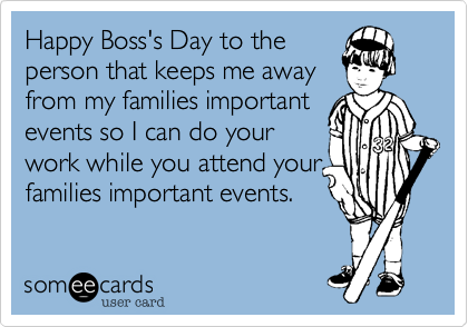 Happy Boss's Day to the