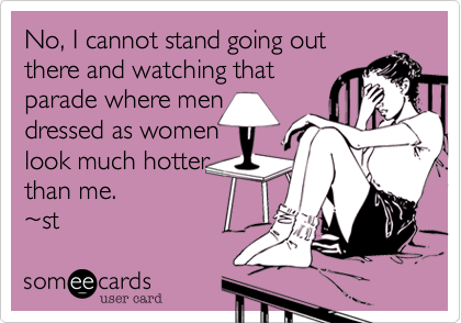 No, I cannot stand going out