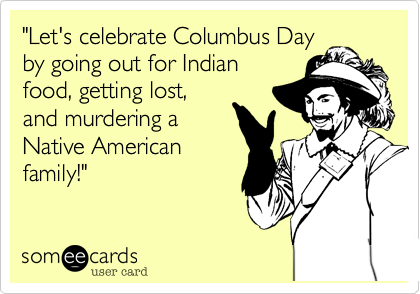 """Let's celebrate Columbus Day