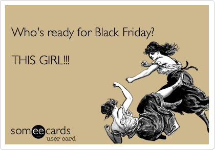 Who's ready for Black Friday?