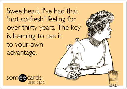 Sweetheart, I've had that