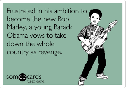 Frustrated in his ambition tobecome the new BobMarley, a young BarackObama vows to takedown the wholecountry as revenge.