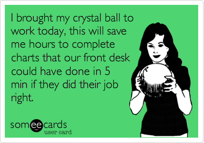 I brought my crystal ball to