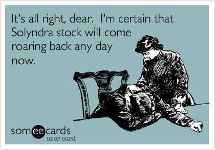 It's all right, dear.  I'm certain that