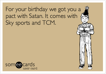 For your birthday we got you a
