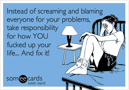 Instead of screaming and blaming
