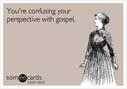 You're confusing your