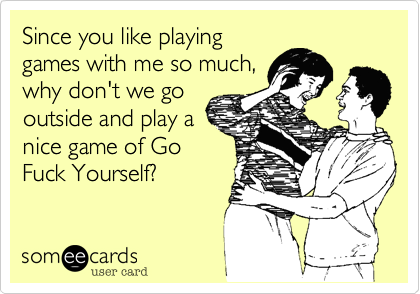 Since you like playing
