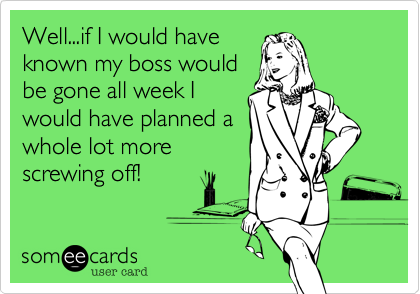Well...if I would have