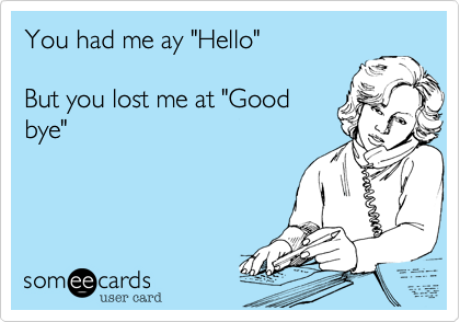 "You had me ay ""Hello"" 