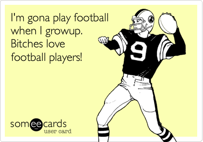 I'm gona play football