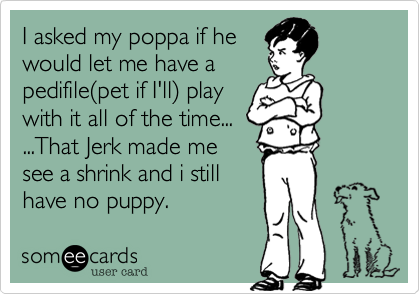 I asked my poppa if he