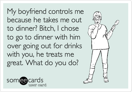 My boyfriend controls me