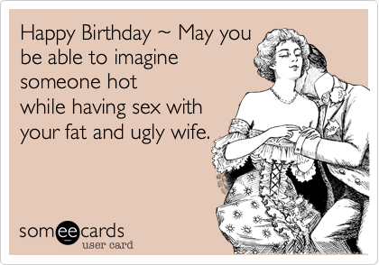 Happy Birthday ~ May you