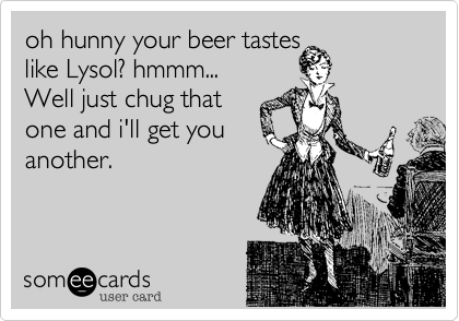oh hunny your beer tastes