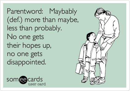 Parentword:   Maybably
