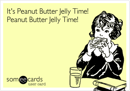 It's Peanut Butter Jelly Time!Peanut Butter Jelly Time!