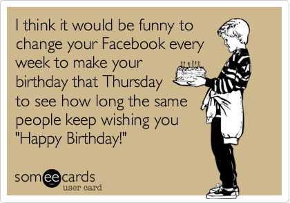 I think it would be funny to