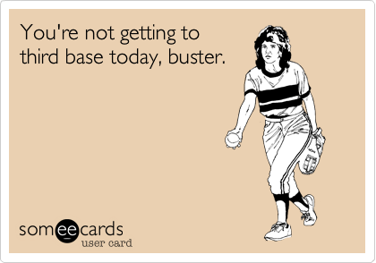 You're not getting to