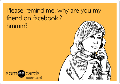 Please remind me, why are you my