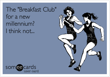 "The ""Breakfast Club""