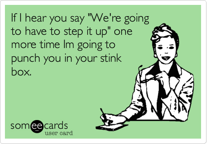 "If I hear you say ""We're going