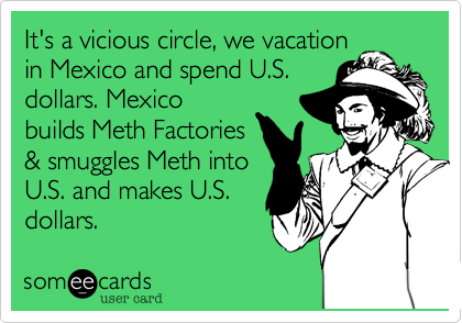It's a vicious circle, we vacation