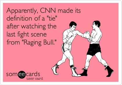 "Apparently, CNN made its definition of a ""tie""