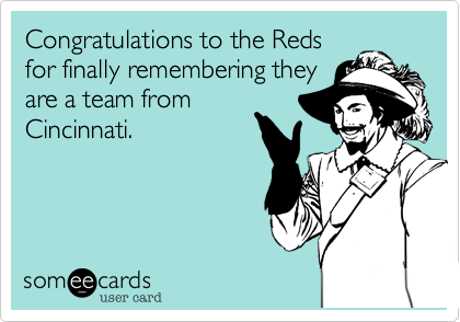 Congratulations to the Reds
