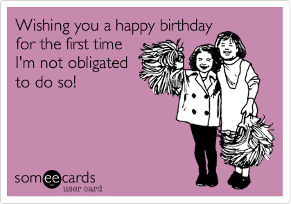 Wishing you a happy birthday