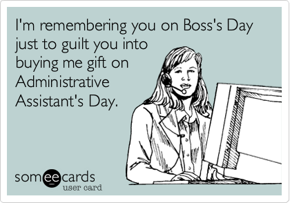 I'm remembering you on Boss's Day