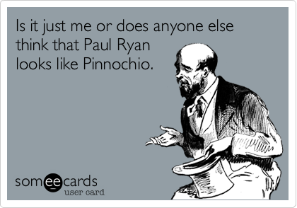 Is it just me or does anyone else think that Paul Ryan