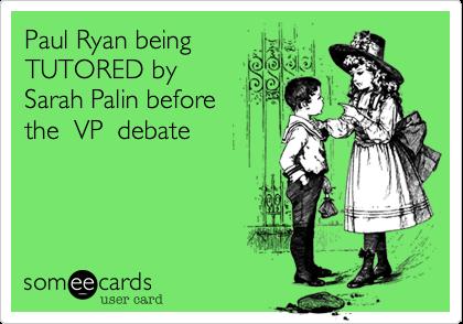 Paul Ryan beingTUTORED bySarah Palin before the  VP  debate