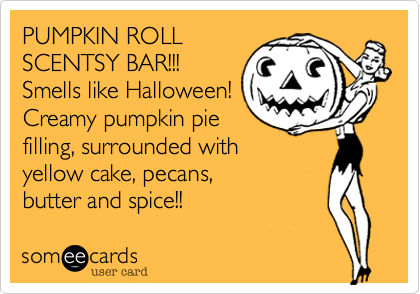 PUMPKIN ROLLSCENTSY BAR!!!Smells like Halloween!Creamy pumpkin pie filling, surrounded with yellow cake, pecans, butter and spice!!
