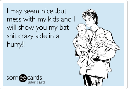 I may seem nice...but