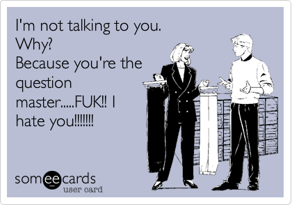I'm not talking to you.  