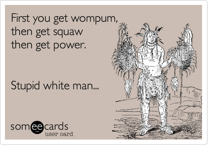 First you get wompum,