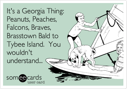 It's a Georgia Thing: 