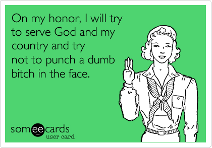 On my honor, I will try