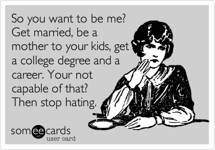 So you want to be me?  