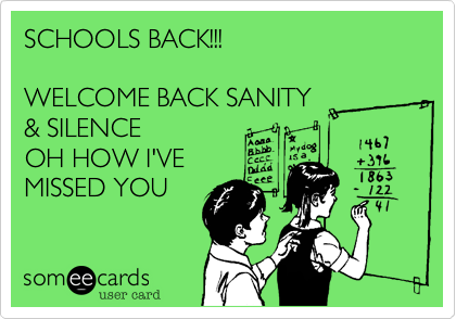 SCHOOLS BACK!!!