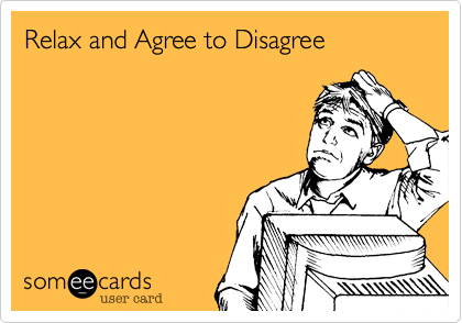 Relax and Agree to Disagree