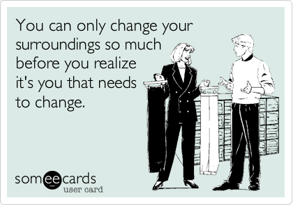 You can only change your