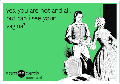 yes, you are hot and all,